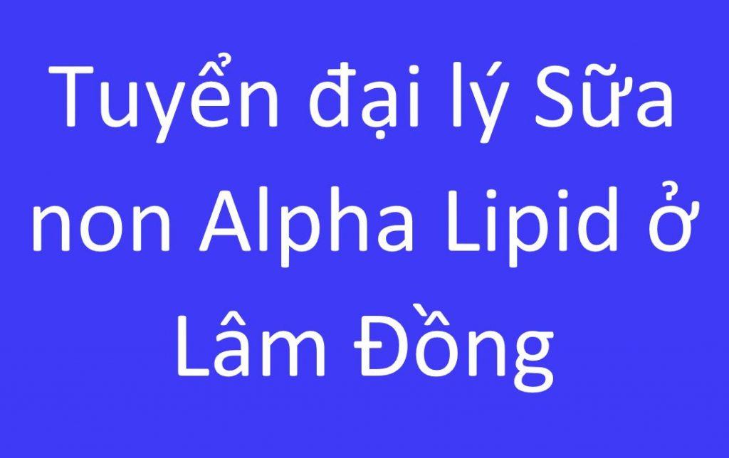 sua-non-alpha-lipid-o-lam-dong