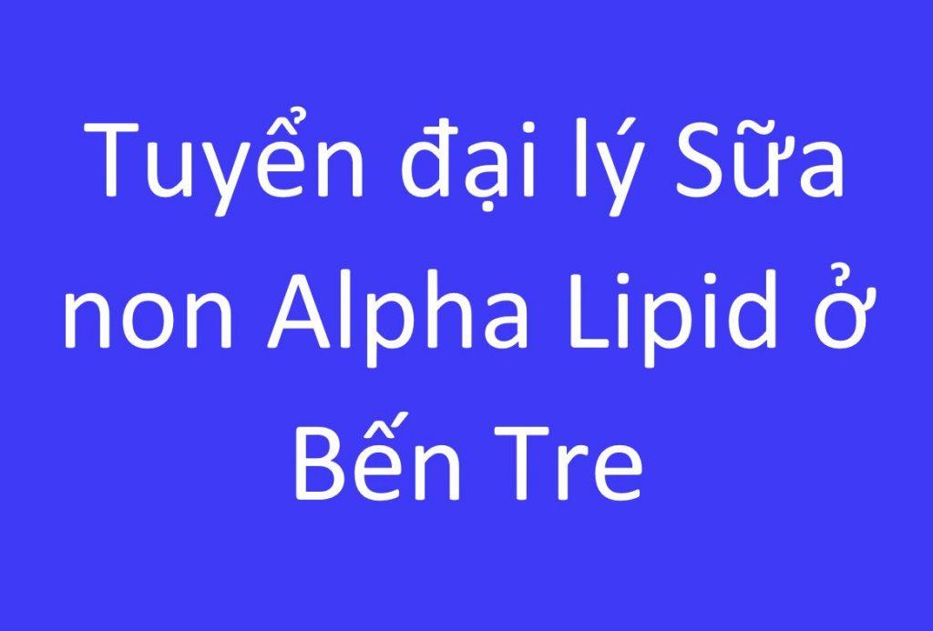 tuyen-dai-ly-sua-non-alpha-lipid-o-ben-tre