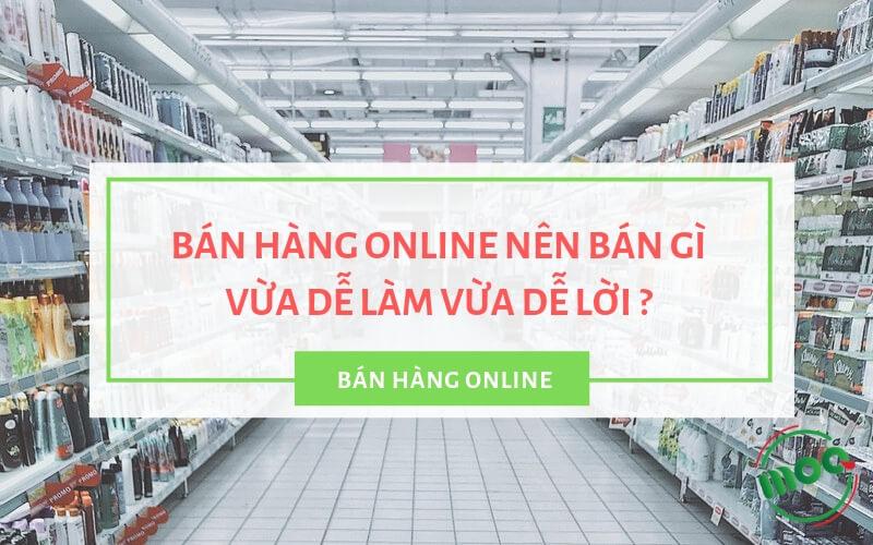 Bán hàng online nên bán gì